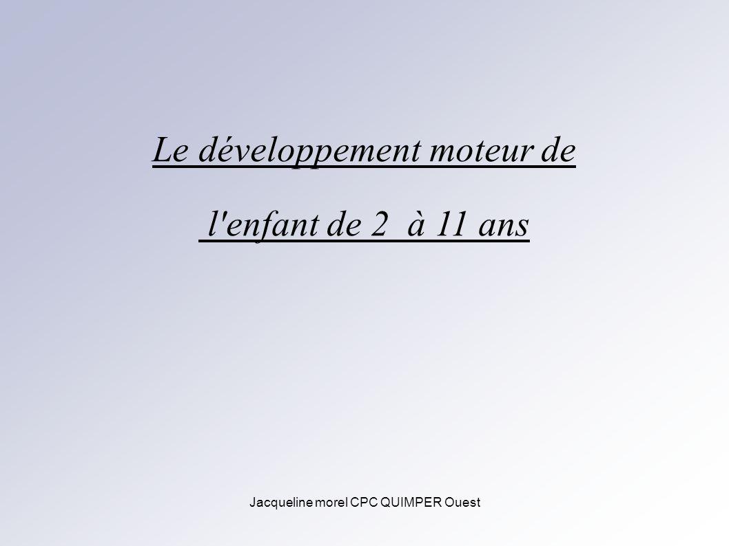 Le développement moteur de l enfant de 2 à 11 ans