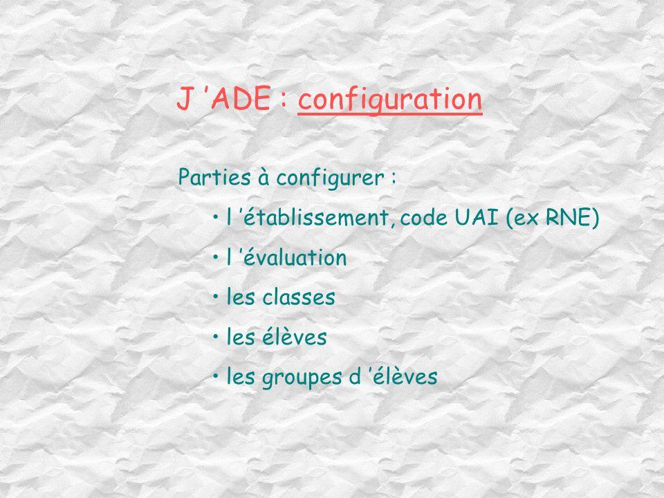 J 'ADE : configuration Parties à configurer :
