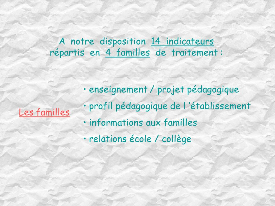 A notre disposition 14 indicateurs répartis en 4 familles de traitement :