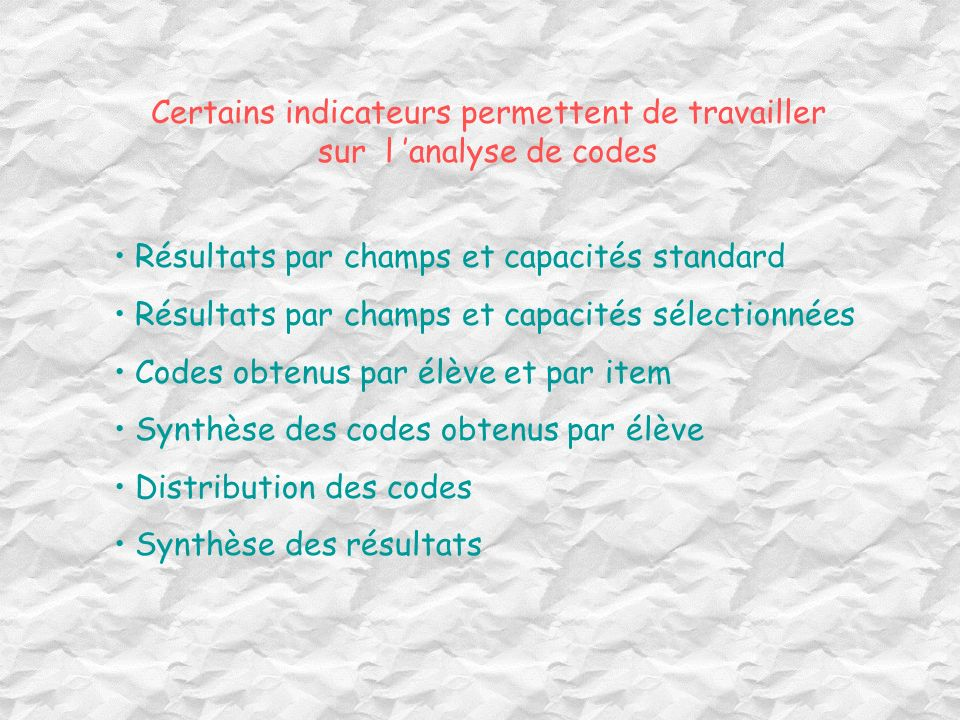 Certains indicateurs permettent de travailler sur l 'analyse de codes