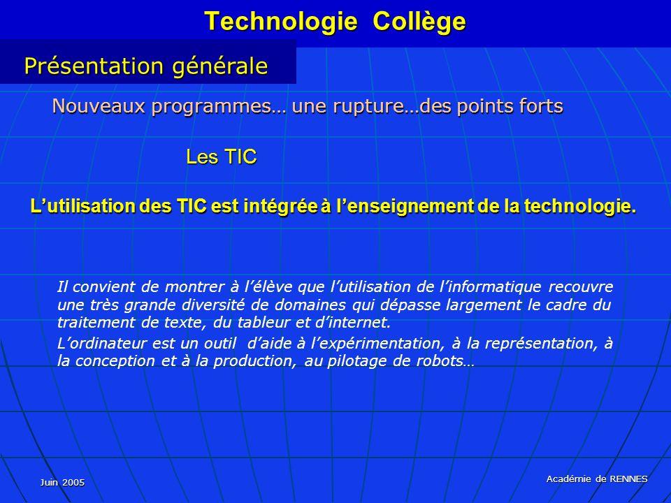 L'utilisation des TIC est intégrée à l'enseignement de la technologie.