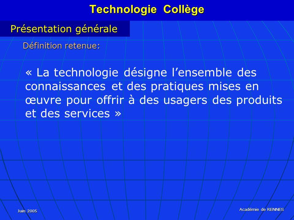 Technologie Collège Présentation générale. Définition retenue: