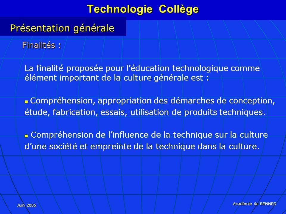 Technologie Collège Présentation générale Finalités :