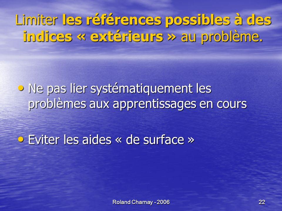 Limiter les références possibles à des indices « extérieurs » au problème.
