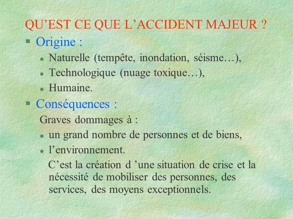 QU'EST CE QUE L'ACCIDENT MAJEUR Origine :