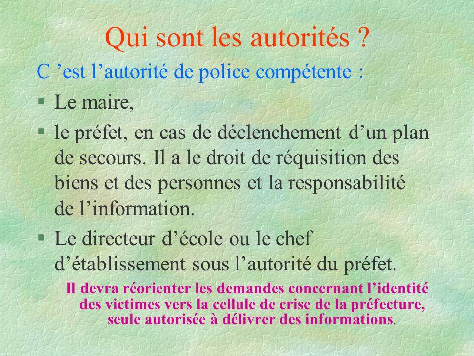 Qui sont les autorités C 'est l'autorité de police compétente :