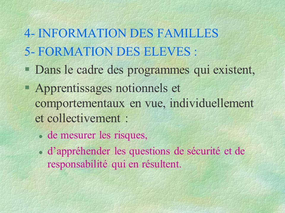 4- INFORMATION DES FAMILLES 5- FORMATION DES ELEVES :