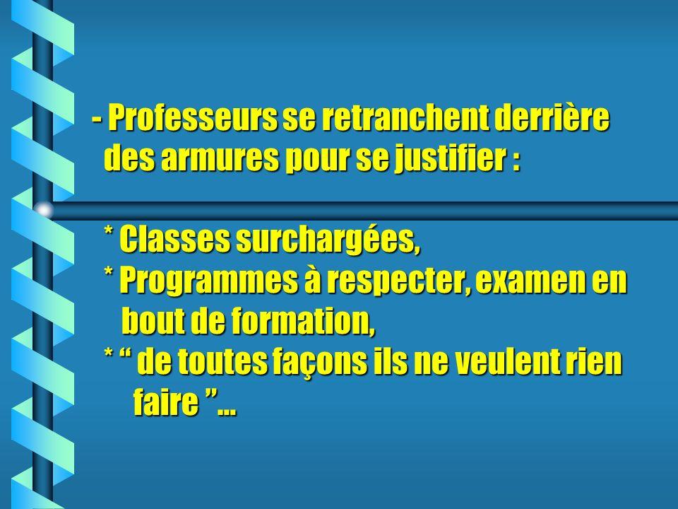 - Professeurs se retranchent derrière des armures pour se justifier :