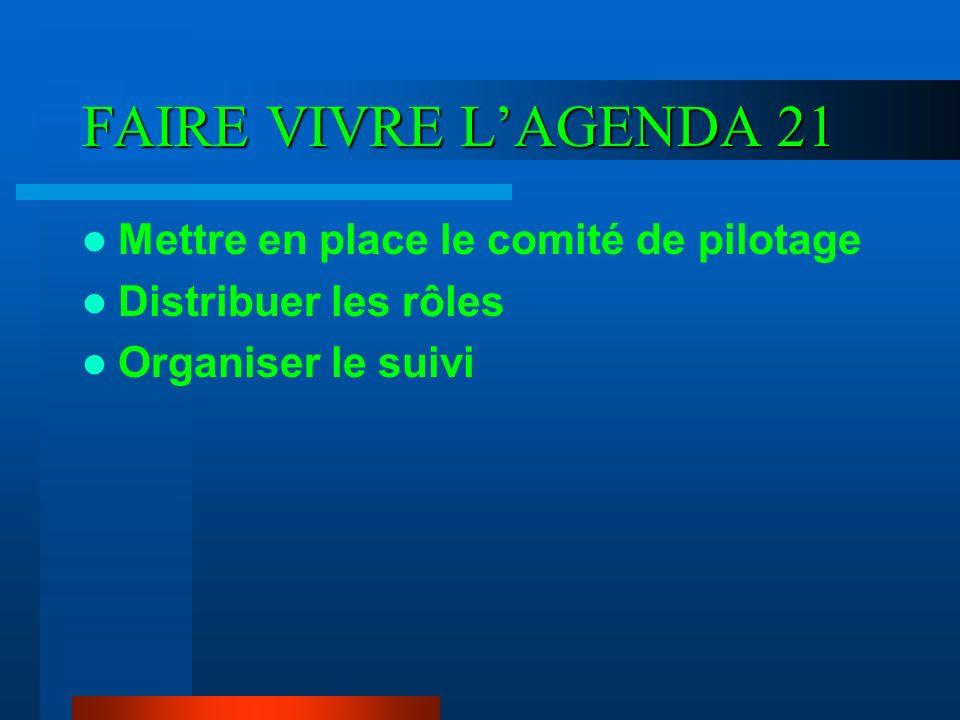 FAIRE VIVRE L'AGENDA 21 Mettre en place le comité de pilotage