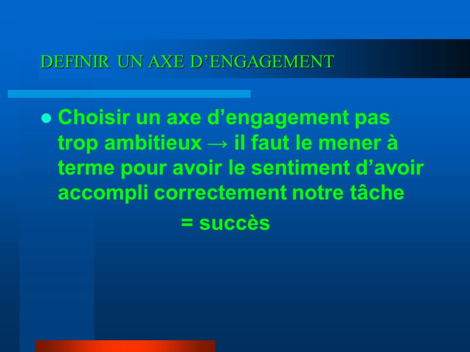 DEFINIR UN AXE D'ENGAGEMENT