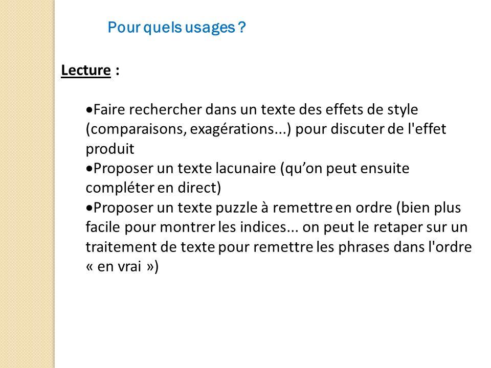 Pour quels usages Lecture : Faire rechercher dans un texte des effets de style (comparaisons, exagérations...) pour discuter de l effet produit.