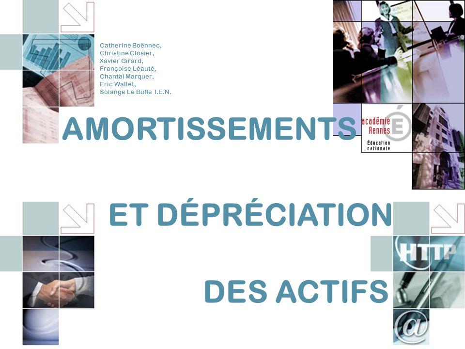 AMORTISSEMENTS ET DÉPRÉCIATION DES ACTIFS Catherine Boënnec,