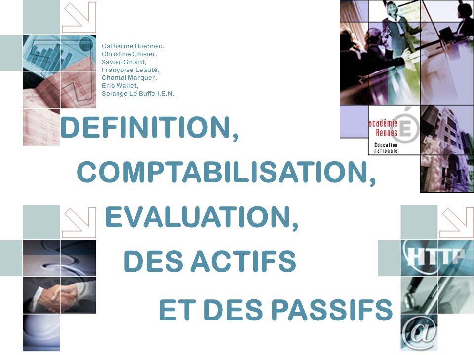 DEFINITION, COMPTABILISATION, EVALUATION, DES ACTIFS ET DES PASSIFS