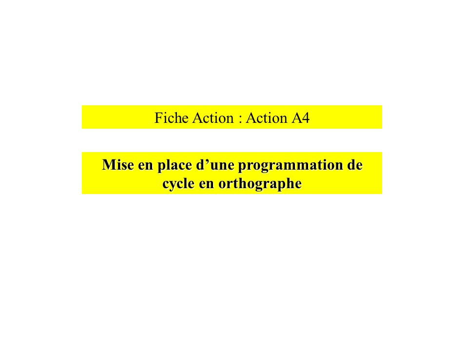 Mise en place d'une programmation de cycle en orthographe