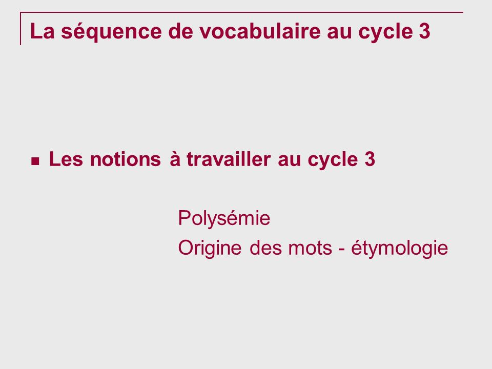 La séquence de vocabulaire au cycle 3