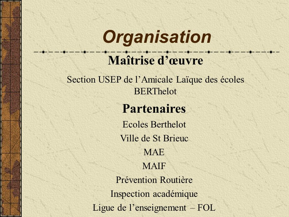 Organisation Maîtrise d'œuvre Partenaires