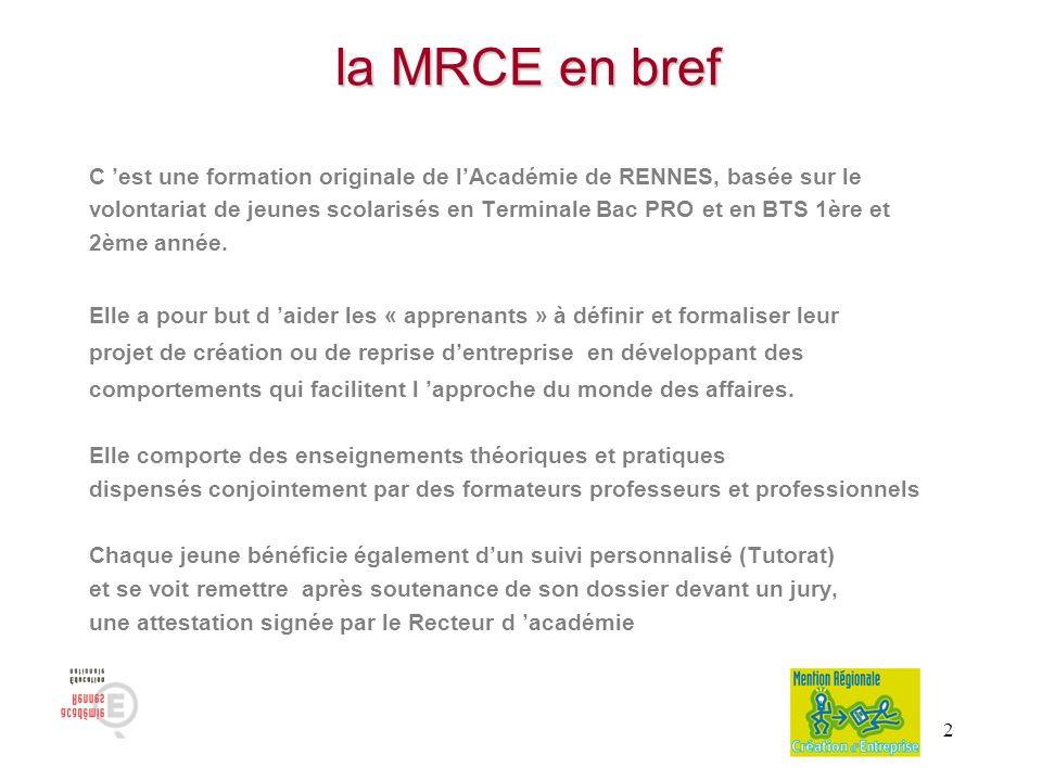la MRCE en bref C 'est une formation originale de l'Académie de RENNES, basée sur le.