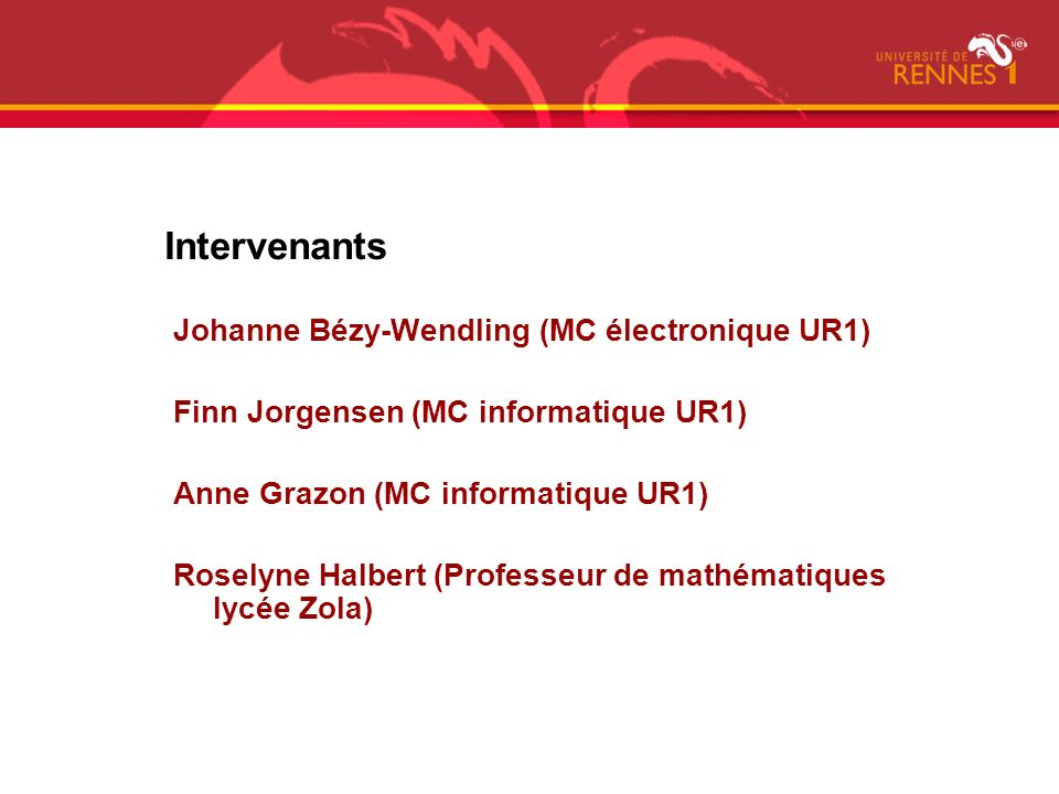 Intervenants Johanne Bézy-Wendling (MC électronique UR1)