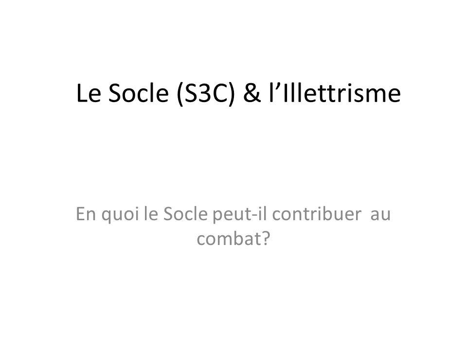 Le Socle (S3C) & l'Illettrisme