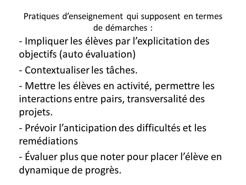 Pratiques d'enseignement qui supposent en termes de démarches :