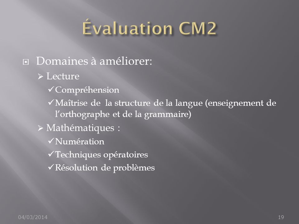 Évaluation CM2 Domaines à améliorer: Lecture Mathématiques :
