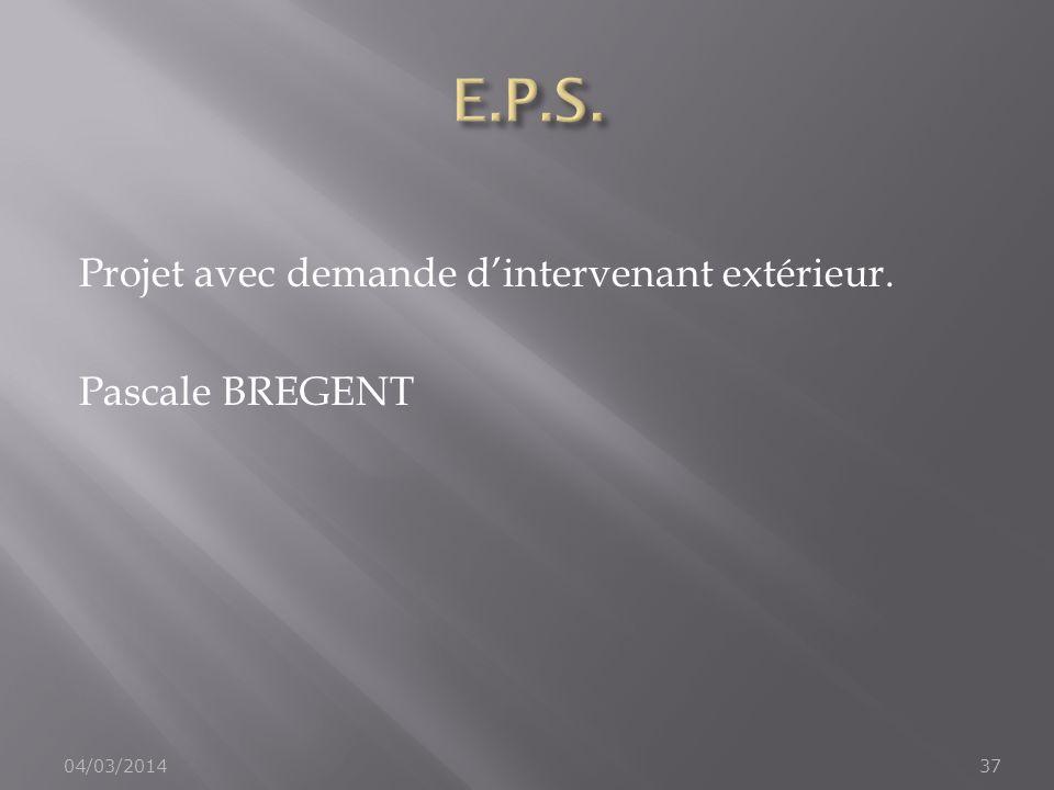 E.P.S. Projet avec demande d'intervenant extérieur. Pascale BREGENT