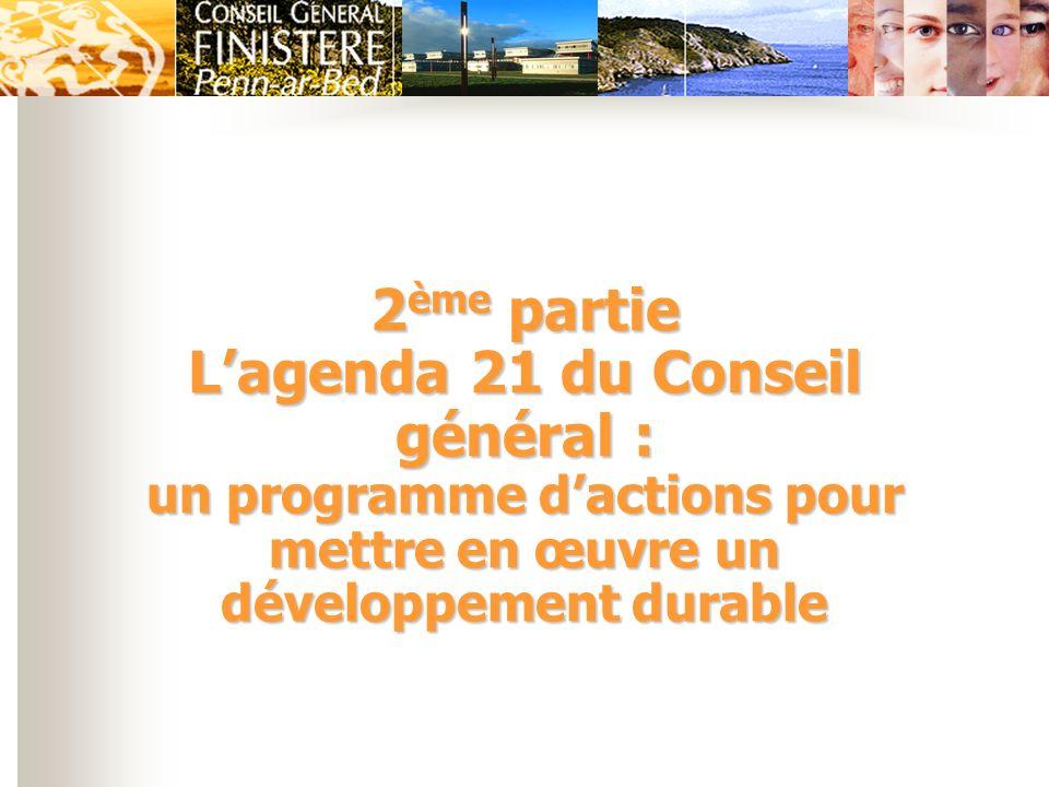 2ème partie L'agenda 21 du Conseil général : un programme d'actions pour mettre en œuvre un développement durable