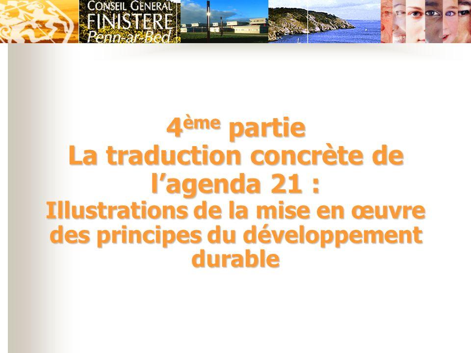 4ème partie La traduction concrète de l'agenda 21 : Illustrations de la mise en œuvre des principes du développement durable