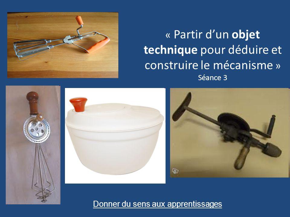 « Partir d'un objet technique pour déduire et construire le mécanisme » Séance 3