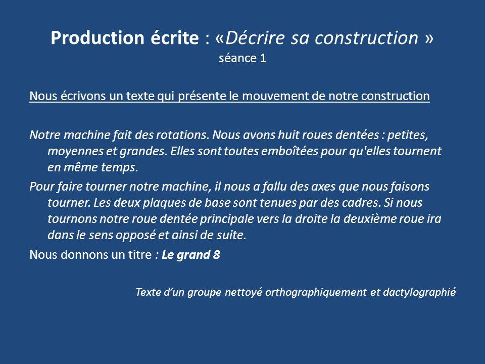 Production écrite : «Décrire sa construction » séance 1