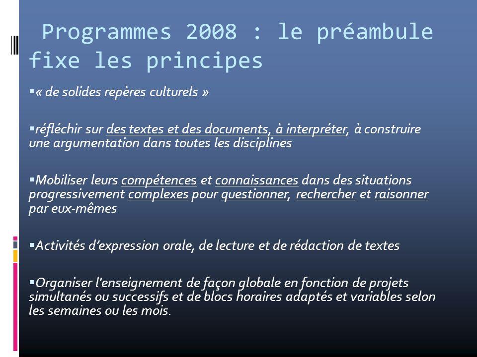 Programmes 2008 : le préambule fixe les principes
