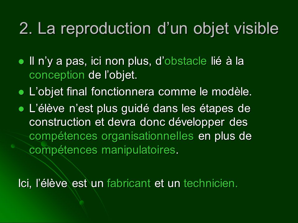 2. La reproduction d'un objet visible