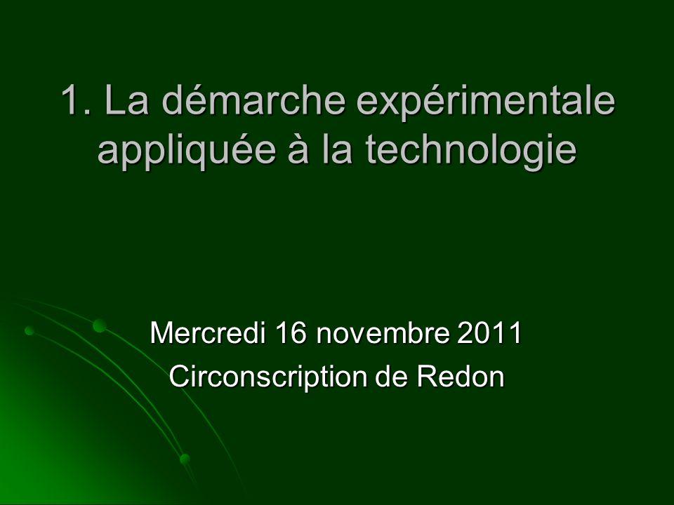 1. La démarche expérimentale appliquée à la technologie