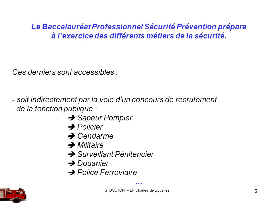 Le Baccalauréat Professionnel Sécurité Prévention prépare