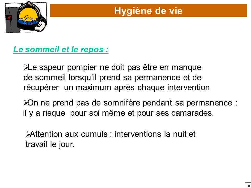 Hygiène de vie Le sommeil et le repos :