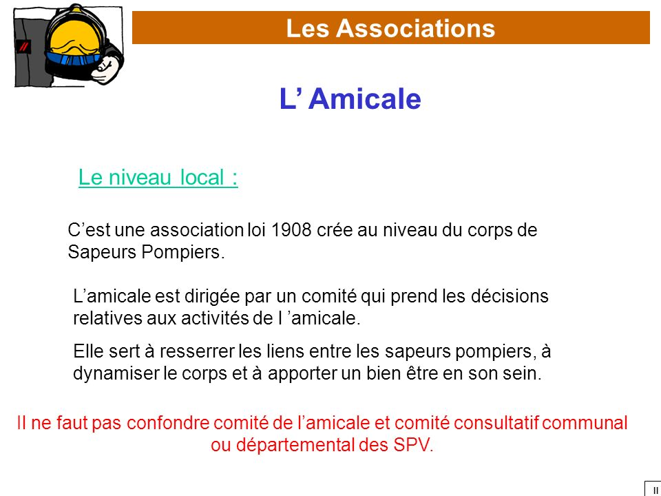 L' Amicale Les Associations Le niveau local :