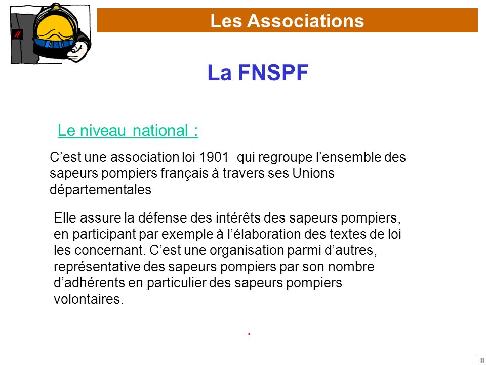 La FNSPF Les Associations Le niveau national : .
