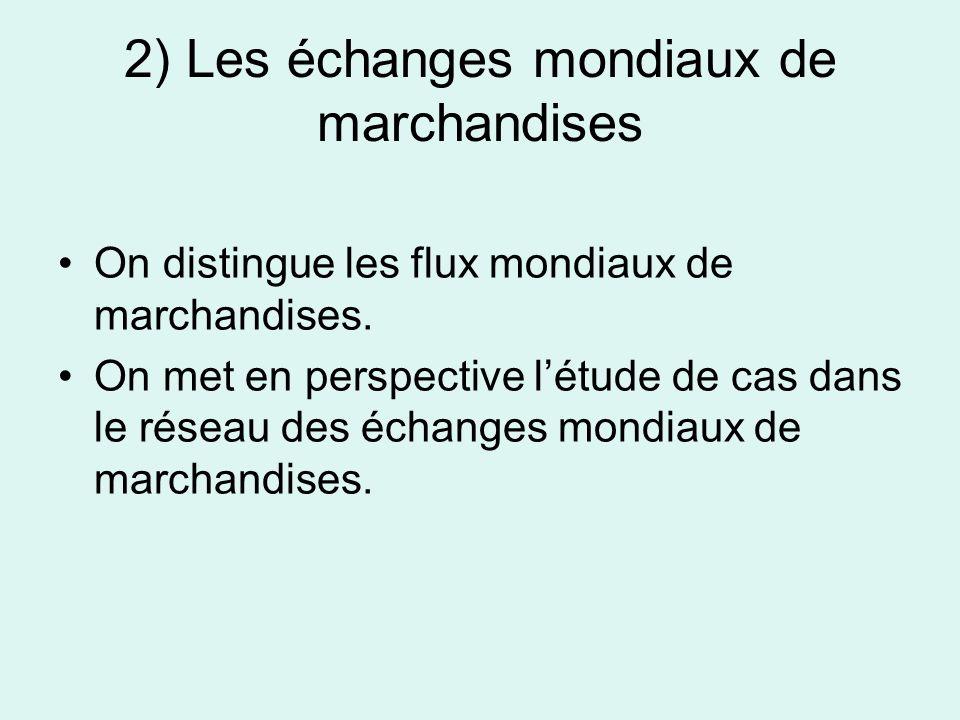 2) Les échanges mondiaux de marchandises