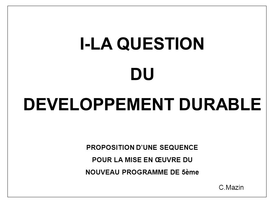 I-LA QUESTION DU DEVELOPPEMENT DURABLE