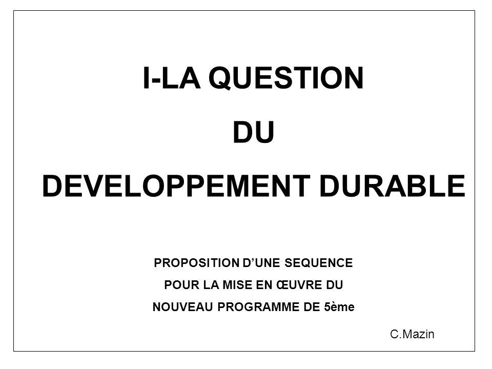 I-LA QUESTION DU DEVELOPPEMENT DURABLE