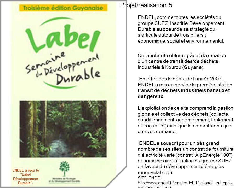 ENDEL a reçu le Label Développement Durable .