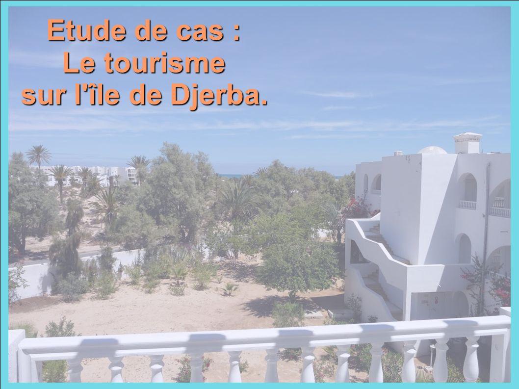 Etude de cas : Le tourisme sur l île de Djerba.