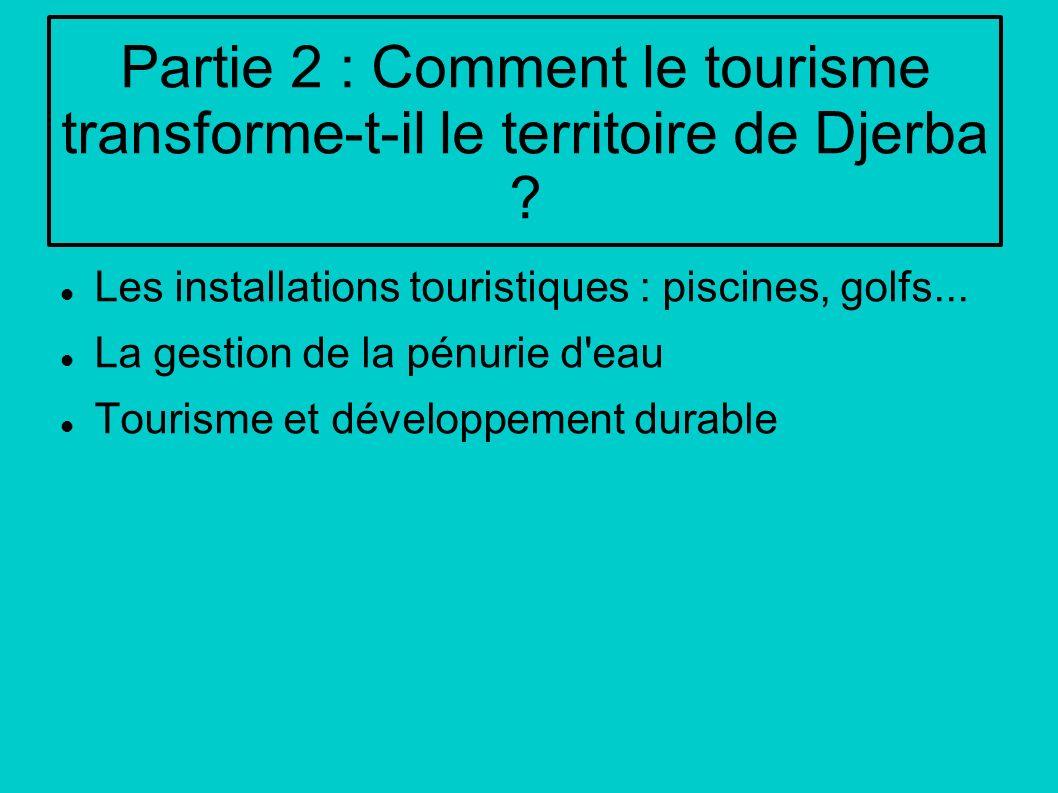 Partie 2 : Comment le tourisme transforme-t-il le territoire de Djerba