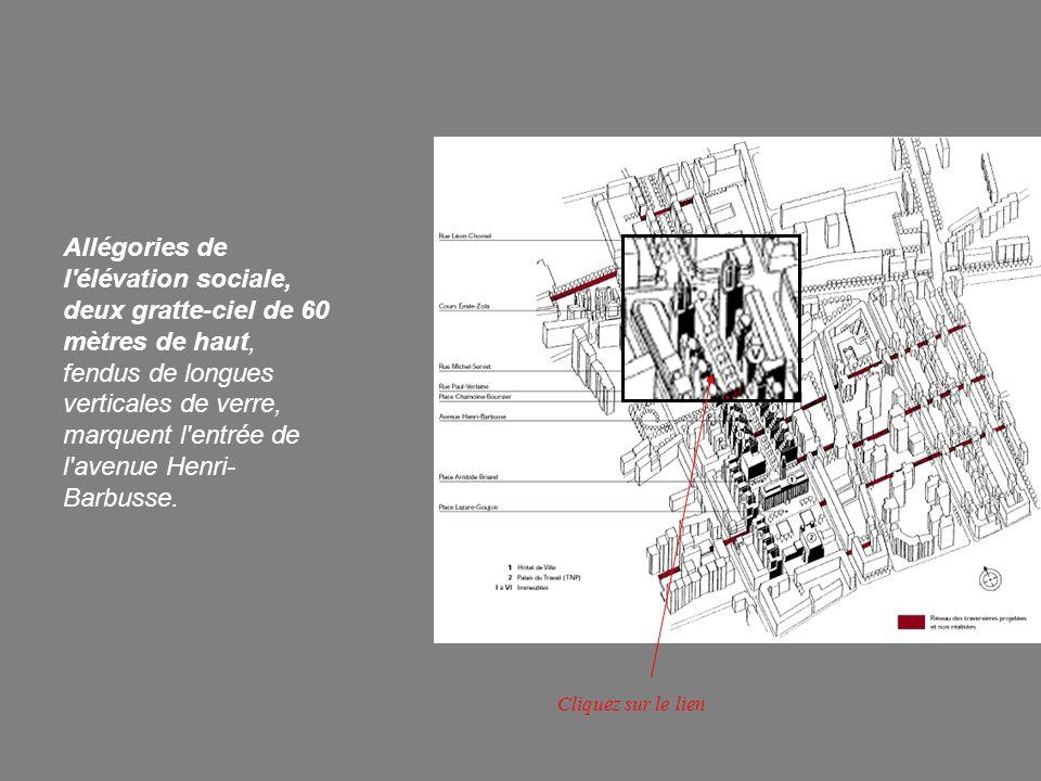 Allégories de l élévation sociale, deux gratte-ciel de 60 mètres de haut, fendus de longues verticales de verre, marquent l entrée de l avenue Henri-Barbusse.