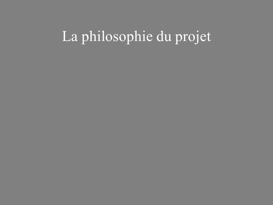 La philosophie du projet