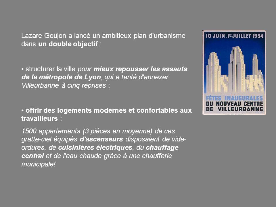 Lazare Goujon a lancé un ambitieux plan d urbanisme dans un double objectif :