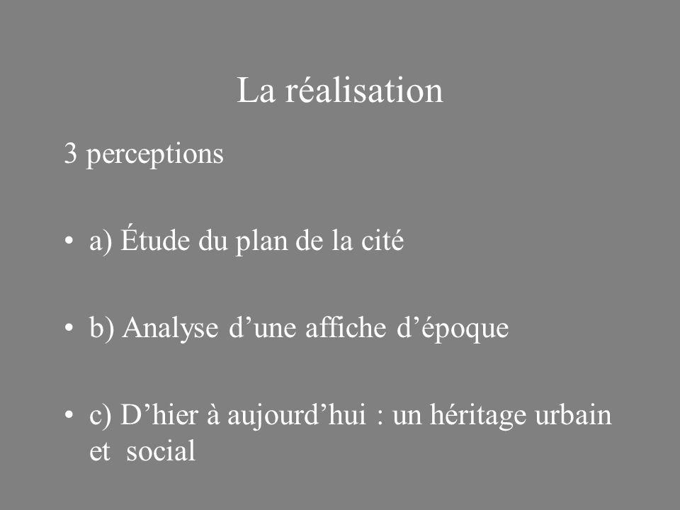 La réalisation 3 perceptions a) Étude du plan de la cité