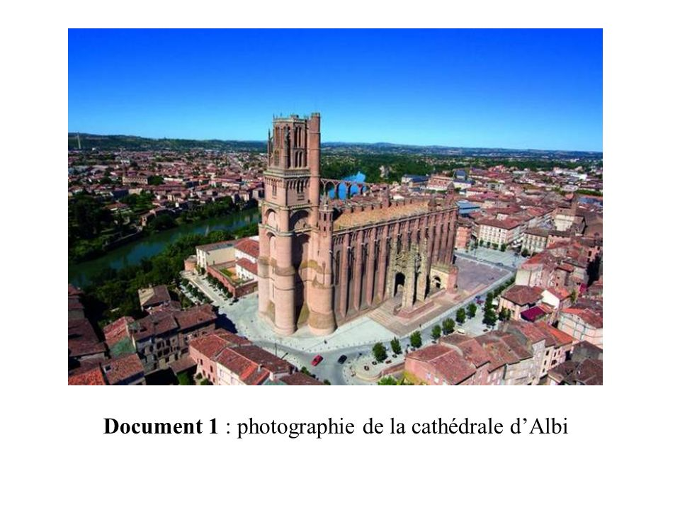 Document 1 : photographie de la cathédrale d'Albi