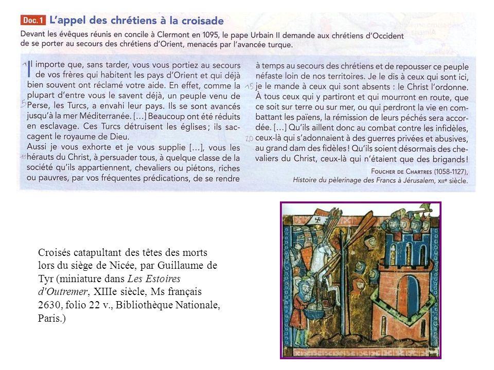 Croisés catapultant des têtes des morts lors du siège de Nicée, par Guillaume de Tyr (miniature dans Les Estoires d Outremer, XIIIe siècle, Ms français 2630, folio 22 v., Bibliothèque Nationale, Paris.)