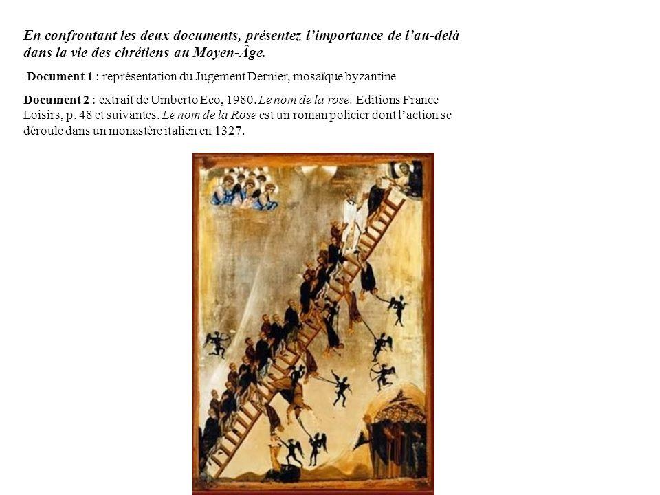 En confrontant les deux documents, présentez l'importance de l'au-delà dans la vie des chrétiens au Moyen-Âge.